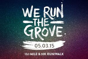 We Run The Grove 13.1 Mile Run / Walk or 10K