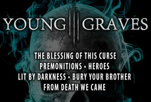 Young Graves w/ Lit By Darkness, The Blessing Of This...