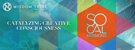 SoCal Sessions // Catalyzing Creative Consciousness