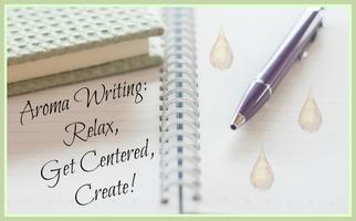 Aroma Writing: Relax, Get Centered, Create!