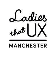 Ladies that UX Manchester - April 2015