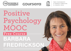 POSITIVE PSYCHOLOGY MOOC | Barbara Fredickson