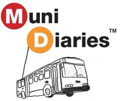 Muni Diaries Live! Sat. April 18, 2015