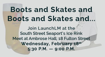 LaunchLM Presents: Boots and and Boots and Skates...