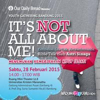 Youth Gathering Bandung 2015 - It's Not All About Me!