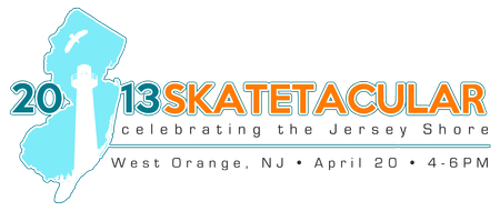 2013 Skatetacular: Celebrating the Jersey Shore
