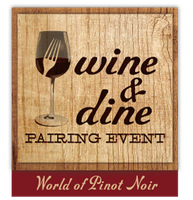 Wine and Dine Event: World of Pinot Noir