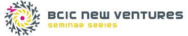 BCIC New Ventures Seminar Series: The Business Case...