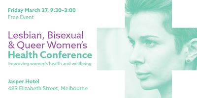 Lesbian, Bisexual and Queer Women's Health Conference