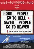 Special Screening: Good Go To Hell, Saved People...