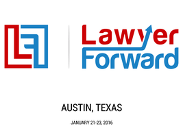 Lawyer Forward ATX2016 Conference
