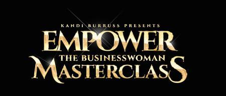 Kandi Burruss Presents: Empower - The Businesswoman...