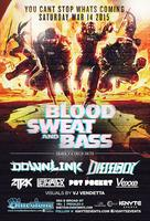 Blood Sweat & Bass Tour ft:  DOWNLINK & DIESELBOY...
