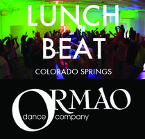 LUNCH BEAT COLORADO SPRINGS @ Ormao Dance Company