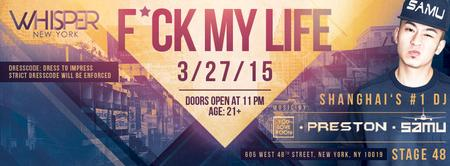 WHISPER NYC: F*CK MY LIFE @ STAGE 48