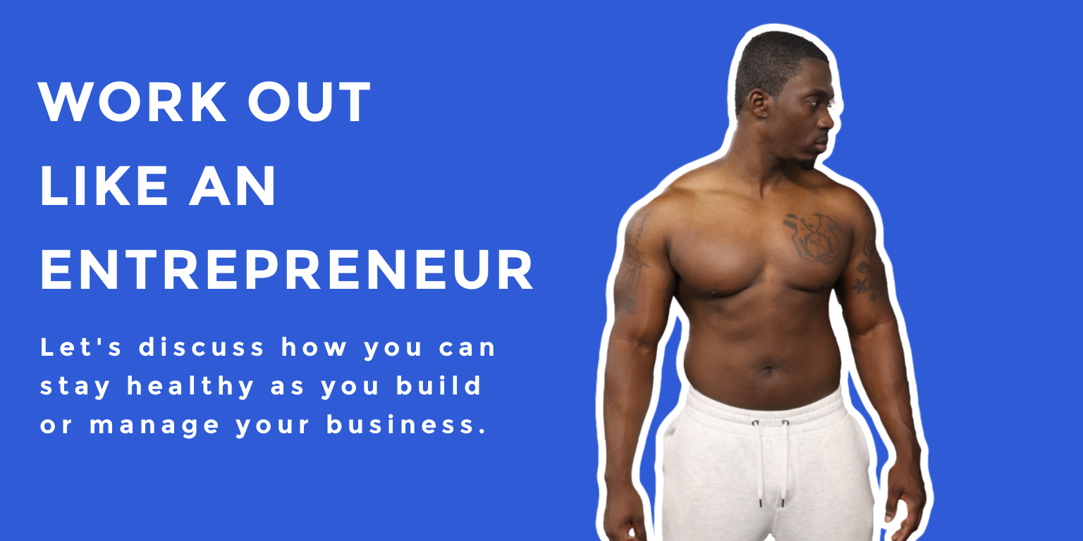 Entrepreneurs: Let's discuss your health