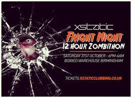 Xstatic Fright Night - 12 Hour Zombithon (Warehouse...