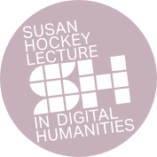 UCLDH5: The First Susan Hockey Lecture in Digital...