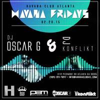 Oscar G & DJ Konflikt at Havana Club!
