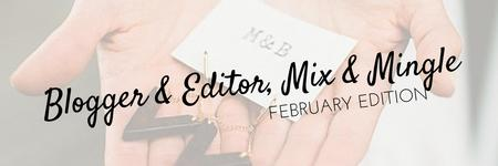 Blogger & Editor Meet, Mix, & Mingle: February Edition