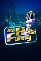 #HellaFunny Comedy Showcase