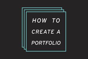 How to Create a Portfolio: Portfolio Prep Week