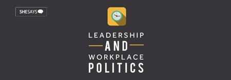 Leadership & Workplace Politics