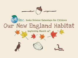 Science Saturdays: Our New England Habitat