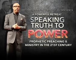 Speaking Truth To Power Retreat - Prophetic Preaching...