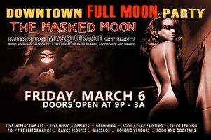 downtown FULL MOON partyTHE MASKED MOON(Friday, March...