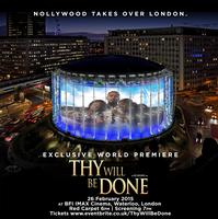THY WILL BE DONE  Exclusive World Premiere @ BFI IMAX...