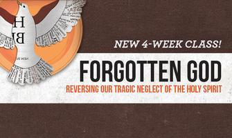 Forgotten God: Reversing Our Tragic Neglect of the...