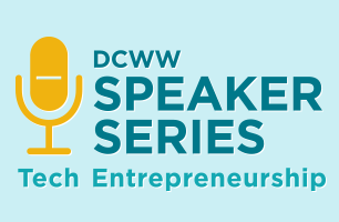 DCWW Speakers Series on Entrepreneurship: How to start...