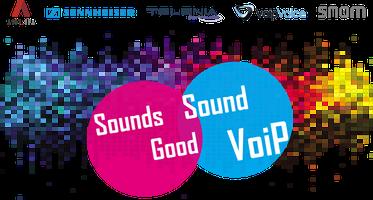 Sound good…Sound VoIP!