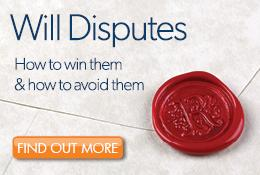 Will Disputes – How to Win them and how to Avoid them...