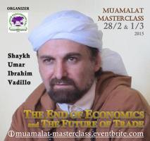 Muamalat Masterclass: The End of Economics and The...