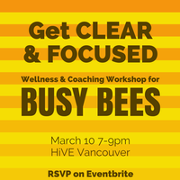 Get Clear & Focused: Workshop for Busy Bees