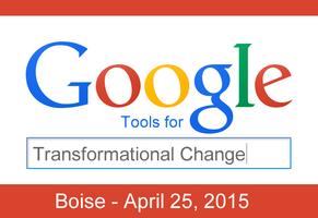 GoogleTransform '15: Google Tools for Transformational...