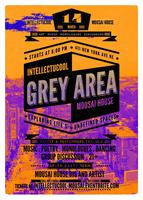 IntellectuCOOL with Mousai House Present: The Grey Area