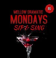 Mellow Dramatic Mondays Open Mic Night - #SipandSing