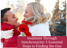 Soulmate Through Synchronicity: 5 Essential Steps to...