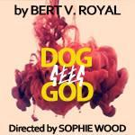 DOG SEES GOD by Bert V. Royal