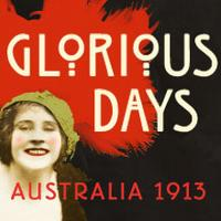 Glorious Days: Australia 1913