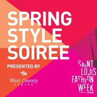 Spring Style Soirée Presented by West County Center,...