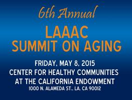 6th Annual LAAAC Summit on Aging: Building and...