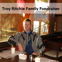 Troy Ritchie Family Fundraiser Benefit & Silent Auction