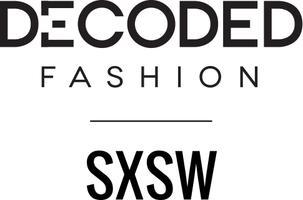 Decoded Fashion Kickoff Mixer | Decoded Fashion @ SXSW...