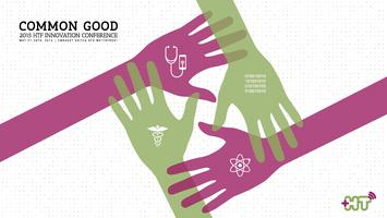 4th Annual HTF Innovation Conference: Common Good