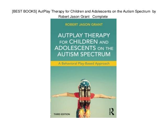 AUTPLAY® THERAPY: An Integrative Family Therapy Approach.