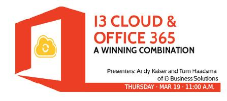 i3 Cloud & Office 365: A Winning Combination Webinar
